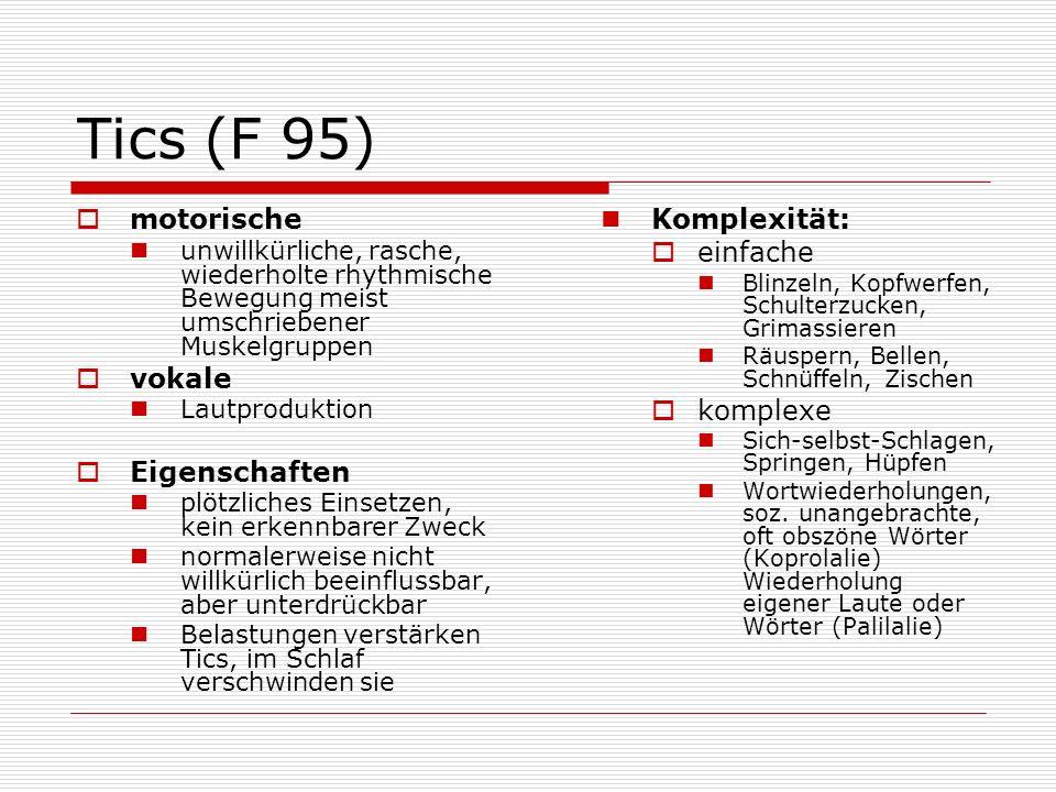 Tics (F 95) motorische vokale Eigenschaften Komplexität: einfache