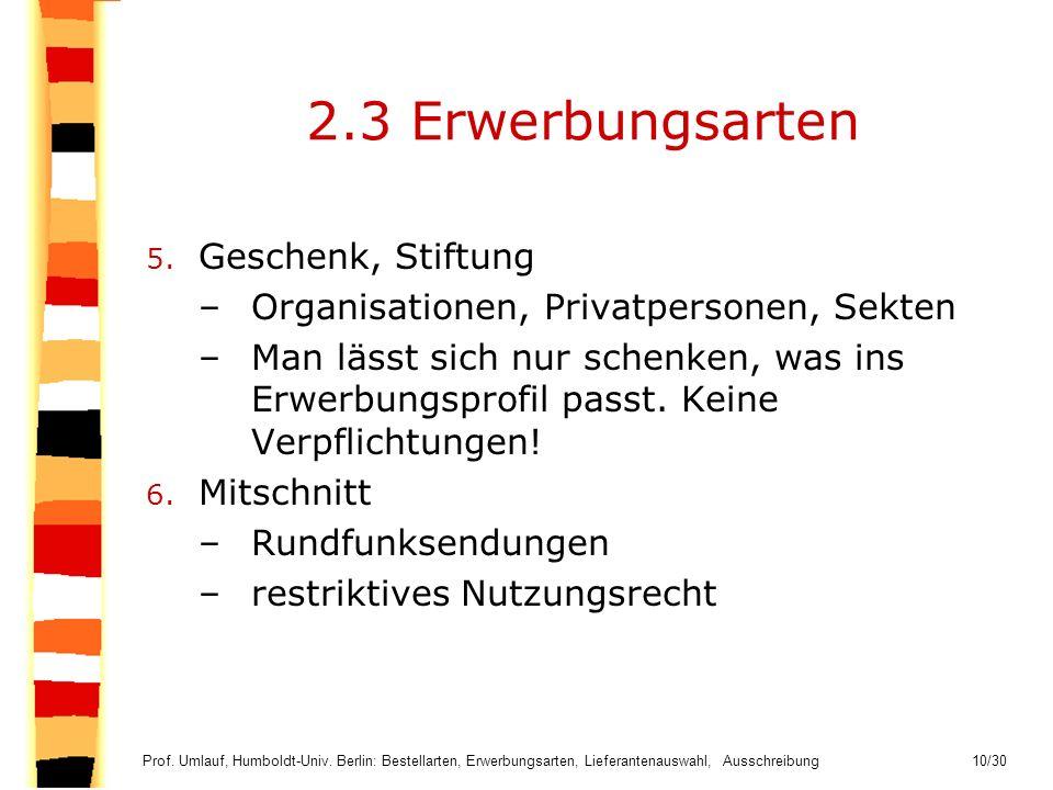 2.3 Erwerbungsarten Geschenk, Stiftung