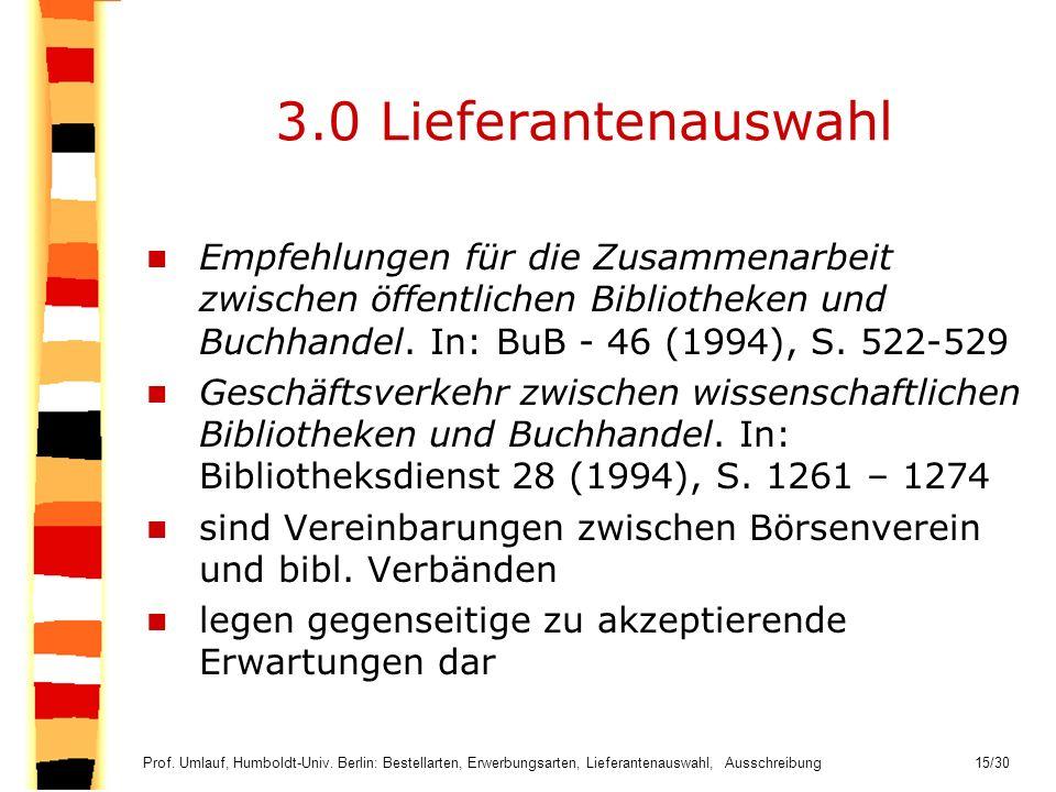 3.0 Lieferantenauswahl Empfehlungen für die Zusammenarbeit zwischen öffentlichen Bibliotheken und Buchhandel. In: BuB - 46 (1994), S. 522-529.