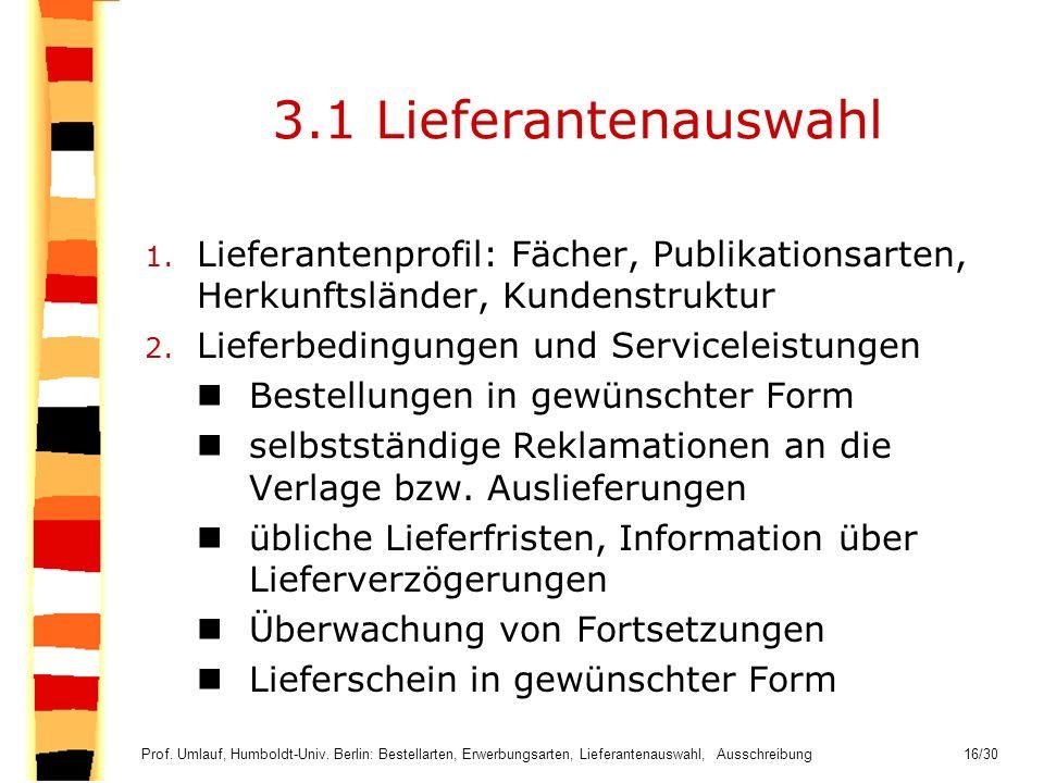 3.1 Lieferantenauswahl Lieferantenprofil: Fächer, Publikationsarten, Herkunftsländer, Kundenstruktur.