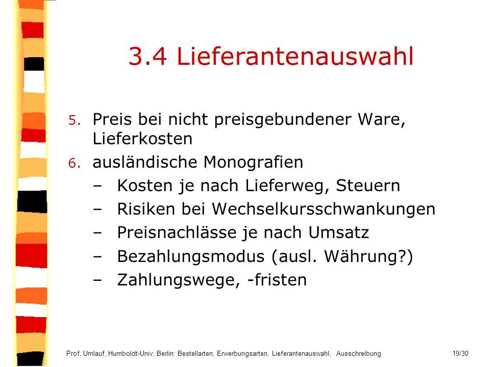 3.4 Lieferantenauswahl Preis bei nicht preisgebundener Ware, Lieferkosten. ausländische Monografien.