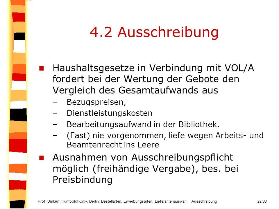 4.2 Ausschreibung Haushaltsgesetze in Verbindung mit VOL/A fordert bei der Wertung der Gebote den Vergleich des Gesamtaufwands aus.