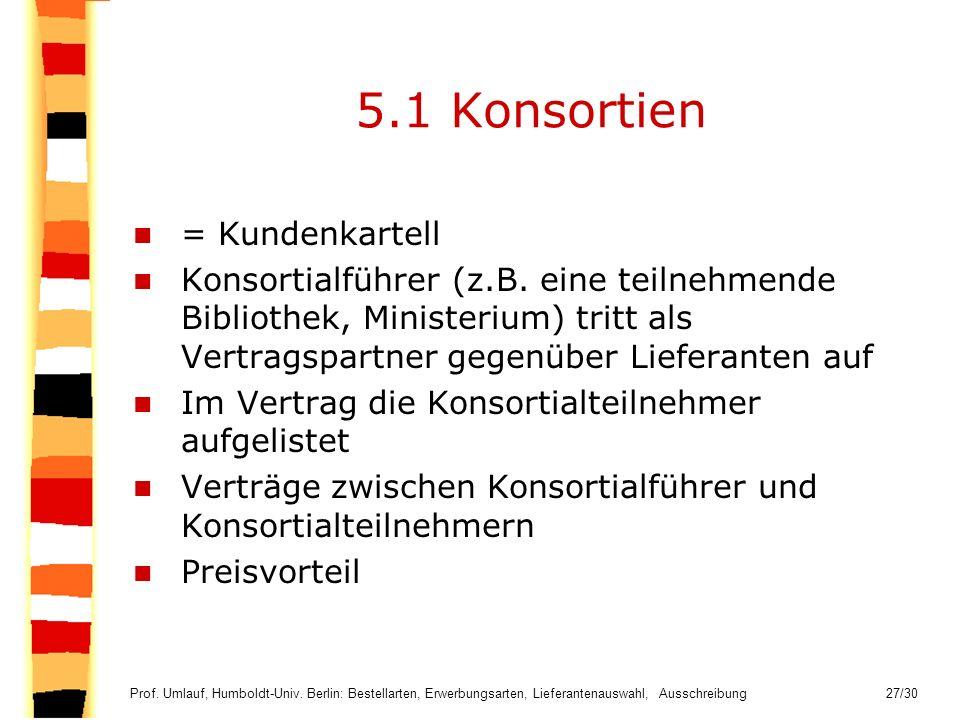 5.1 Konsortien = Kundenkartell