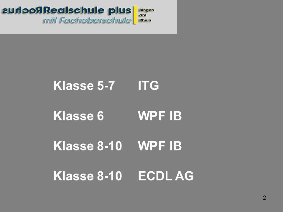 Klasse 5-7 ITG Klasse 6 WPF IB Klasse 8-10 WPF IB Klasse 8-10 ECDL AG