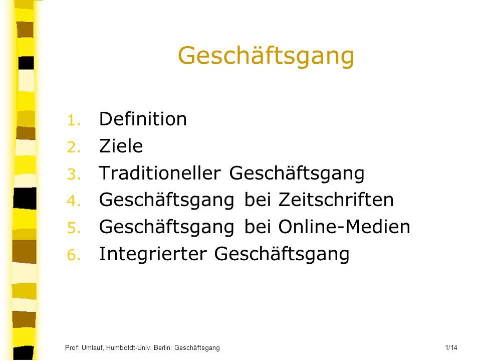 Geschäftsgang Definition Ziele Traditioneller Geschäftsgang