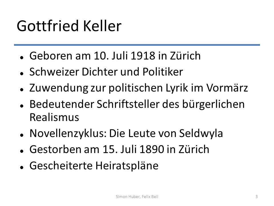 Gottfried Keller Geboren am 10. Juli 1918 in Zürich