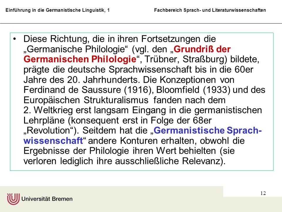 """Diese Richtung, die in ihren Fortsetzungen die """"Germanische Philologie (vgl."""