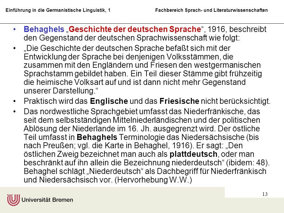 """Behaghels """"Geschichte der deutschen Sprache , 1916, beschreibt den Gegenstand der deutschen Sprachwissenschaft wie folgt:"""