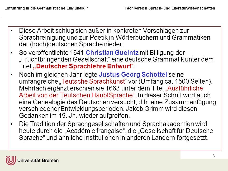 Diese Arbeit schlug sich außer in konkreten Vorschlägen zur Sprachreinigung und zur Poetik in Wörterbüchern und Grammatiken der (hoch)deutschen Sprache nieder.