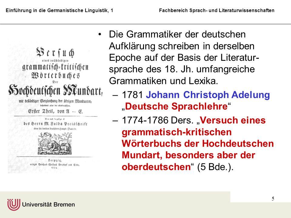 Die Grammatiker der deutschen Aufklärung schreiben in derselben Epoche auf der Basis der Literatur-sprache des 18. Jh. umfangreiche Grammatiken und Lexika.