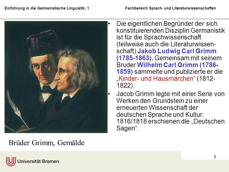 """Die eigentlichen Begründer der sich konstituierenden Disziplin Germanistik ist für die Sprachwissenschaft (teilweise auch die Literaturwissen-schaft) Jakob Ludwig Carl Grimm (1785-1863). Gemeinsam mit seinem Bruder Wilhelm Carl Grimm (1786-1859) sammelte und publizierte er die """"Kinder- und Hausmärchen (1812-1822)."""