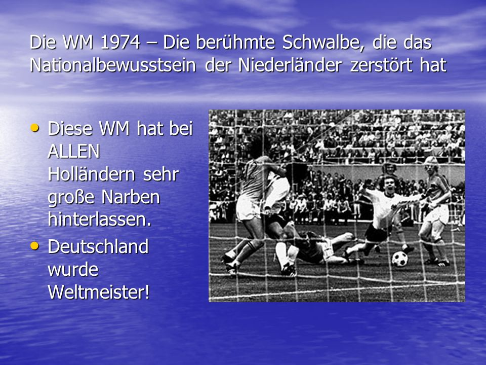 Die WM 1974 – Die berühmte Schwalbe, die das Nationalbewusstsein der Niederländer zerstört hat