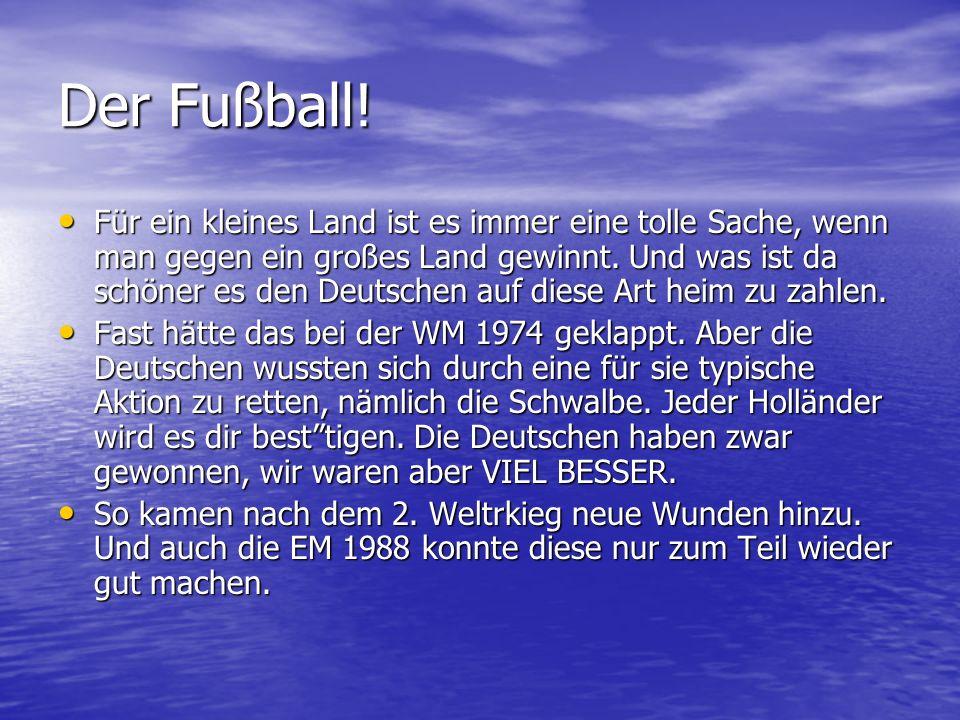 Der Fußball!