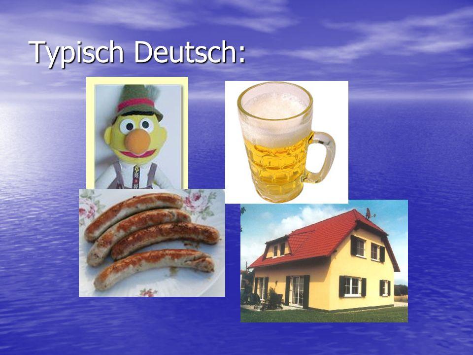 Typisch Deutsch: