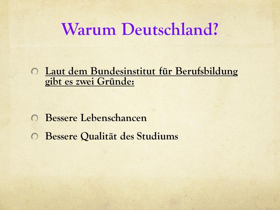 Warum Deutschland Laut dem Bundesinstitut für Berufsbildung gibt es zwei Gründe: Bessere Lebenschancen.
