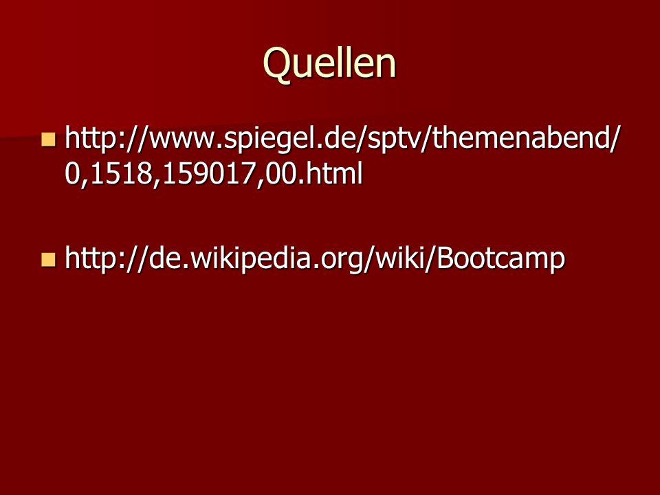 Quellen http://www.spiegel.de/sptv/themenabend/0,1518,159017,00.html
