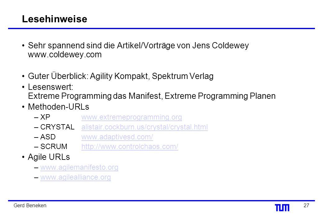 Lesehinweise Sehr spannend sind die Artikel/Vorträge von Jens Coldewey www.coldewey.com. Guter Überblick: Agility Kompakt, Spektrum Verlag.