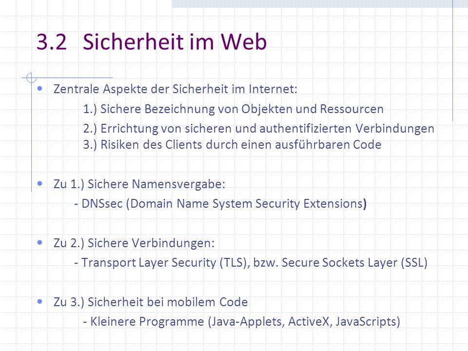 3.2 Sicherheit im Web Zentrale Aspekte der Sicherheit im Internet:
