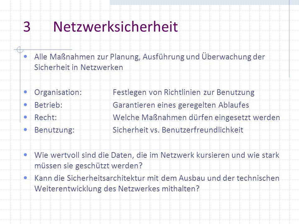 3 NetzwerksicherheitAlle Maßnahmen zur Planung, Ausführung und Überwachung der Sicherheit in Netzwerken.