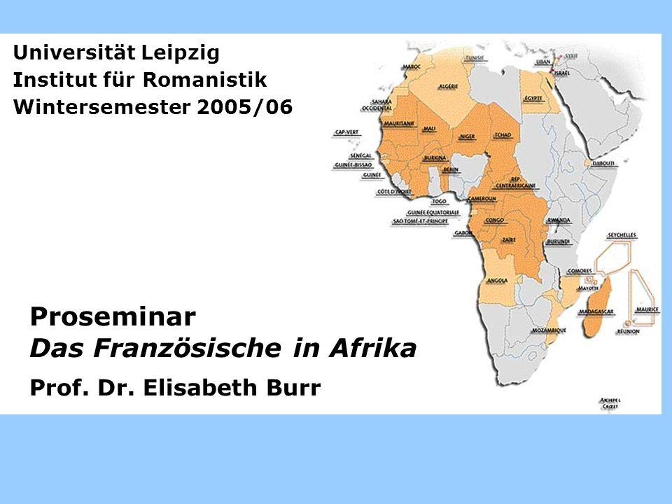 Proseminar Das Französische in Afrika Prof. Dr. Elisabeth Burr