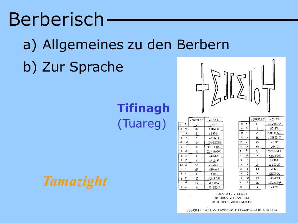 Berberisch Tamazight Allgemeines zu den Berbern b) Zur Sprache