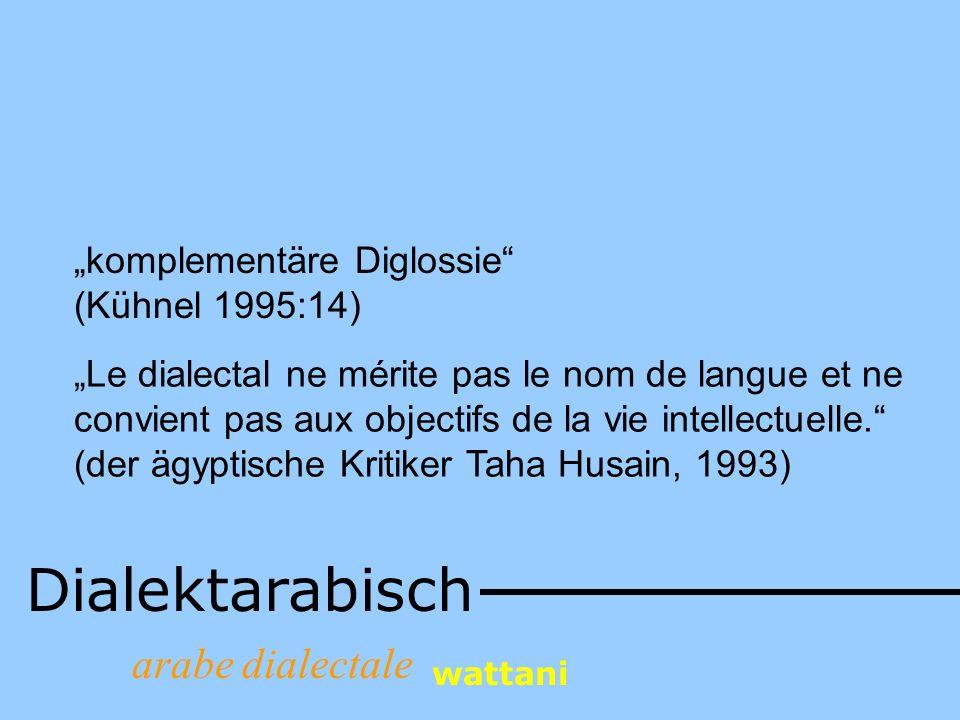 """Dialektarabisch arabe dialectale """"komplementäre Diglossie"""