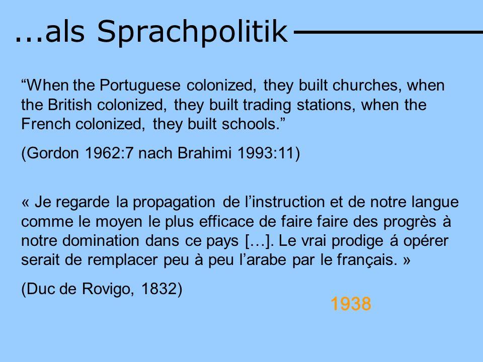 ...als Sprachpolitik Ab 1833 Reformierung des Bildungswesens entsprechend dieser Ideen. > typisch für die franz. Kolonialpolitik.