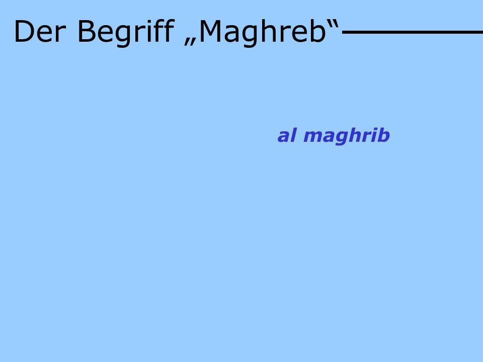 """Der Begriff """"Maghreb al maghrib"""
