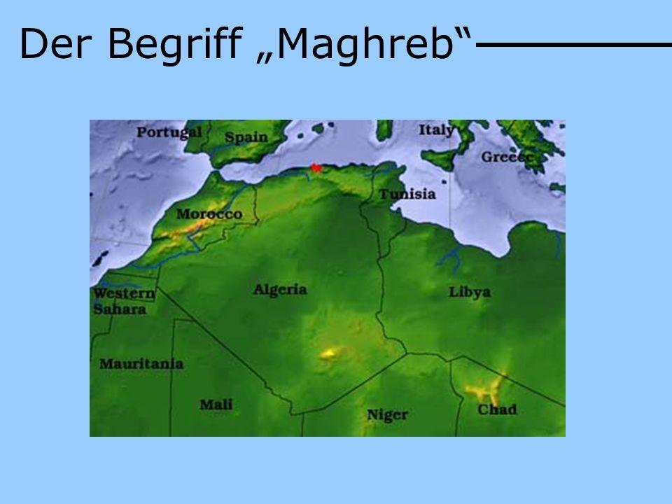 """Der Begriff """"Maghreb"""