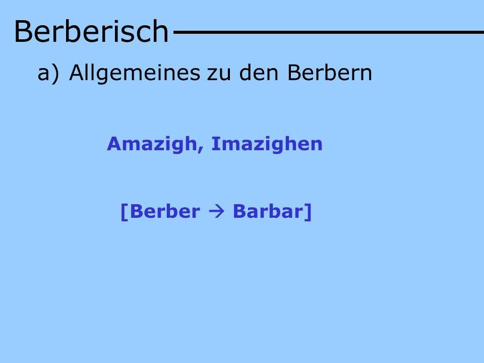 Berberisch Allgemeines zu den Berbern Amazigh, Imazighen