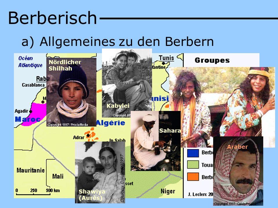 Berberisch Allgemeines zu den Berbern Nördlicher Shilhah Kabylei
