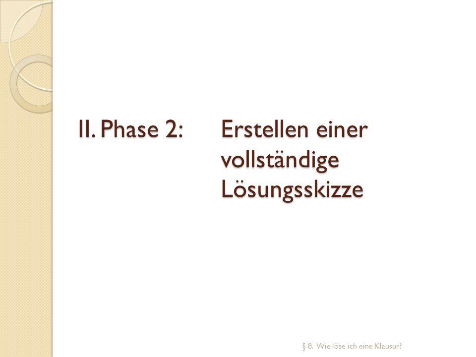 II. Phase 2: Erstellen einer vollständige Lösungsskizze