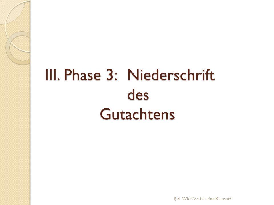 III. Phase 3: Niederschrift des Gutachtens