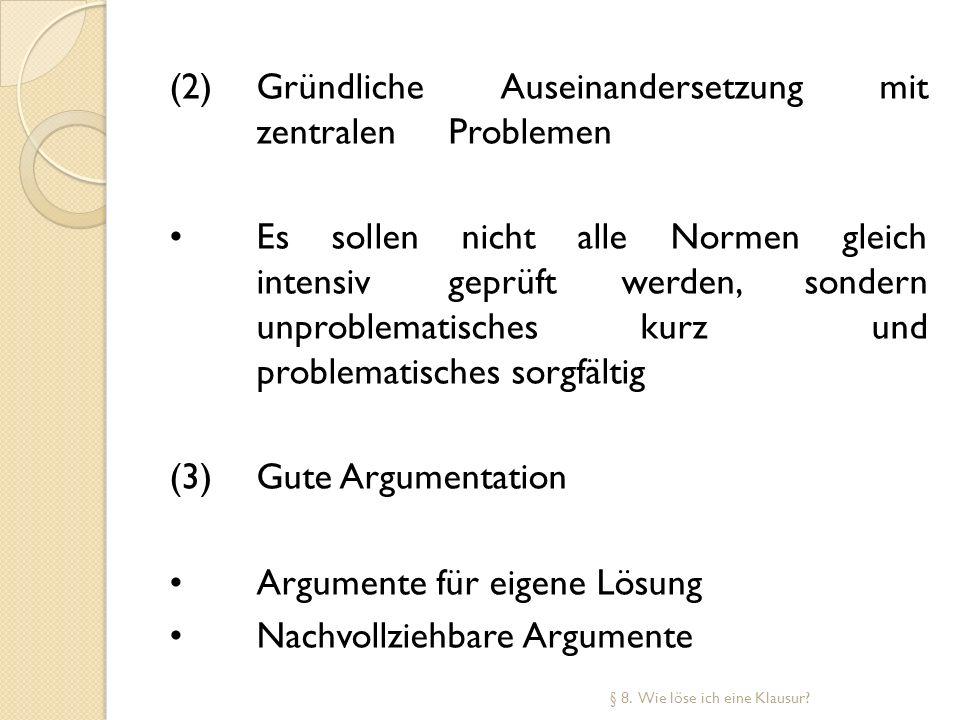 (2) Gründliche Auseinandersetzung mit zentralen Problemen
