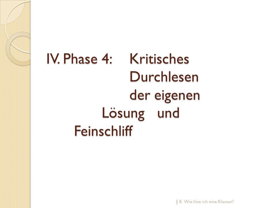 IV. Phase 4: Kritisches Durchlesen der eigenen Lösung und Feinschliff