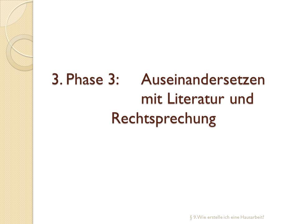 3. Phase 3: Auseinandersetzen mit Literatur und Rechtsprechung