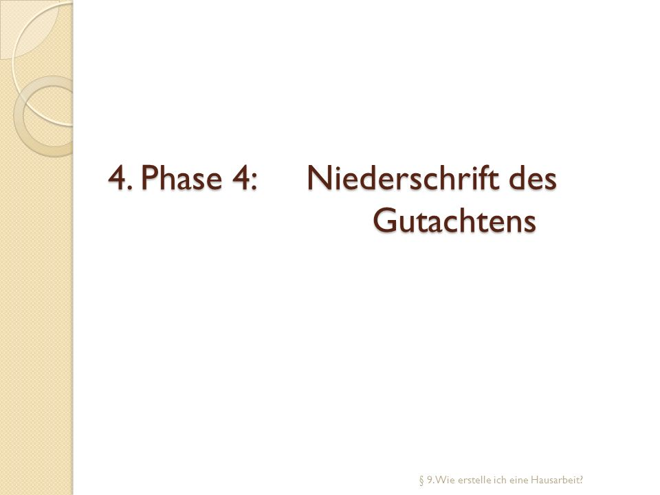 4. Phase 4: Niederschrift des Gutachtens