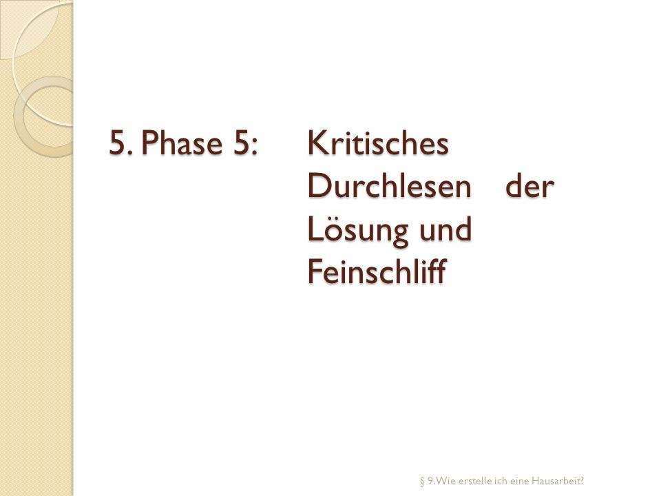5. Phase 5: Kritisches Durchlesen der Lösung und Feinschliff