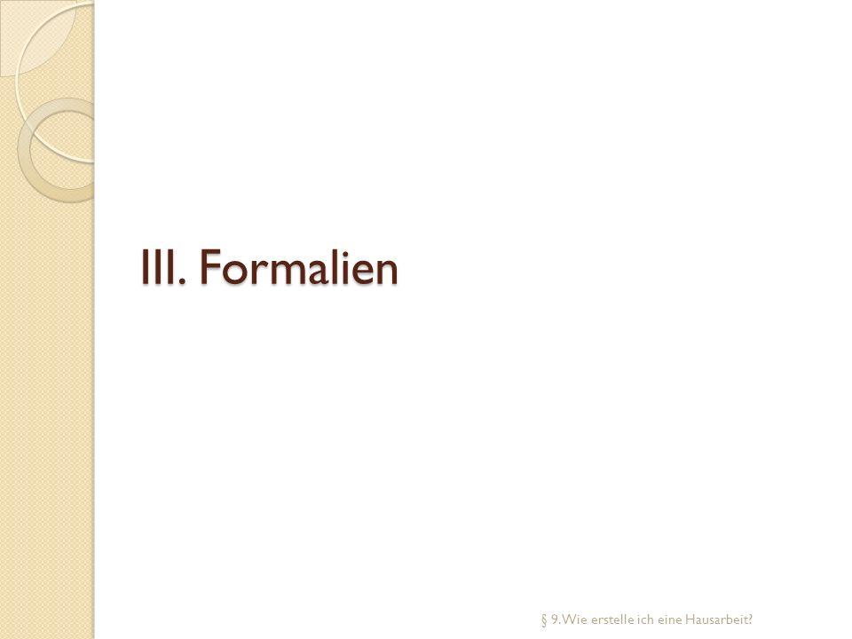 III. Formalien § 9. Wie erstelle ich eine Hausarbeit