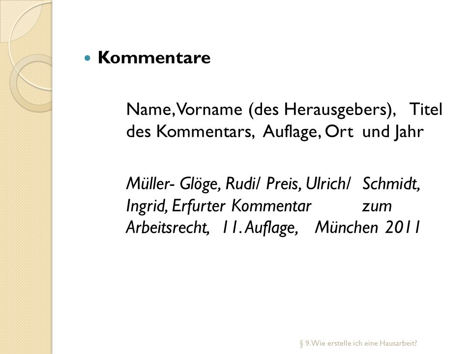 Kommentare Name, Vorname (des Herausgebers), Titel des Kommentars, Auflage, Ort und Jahr.