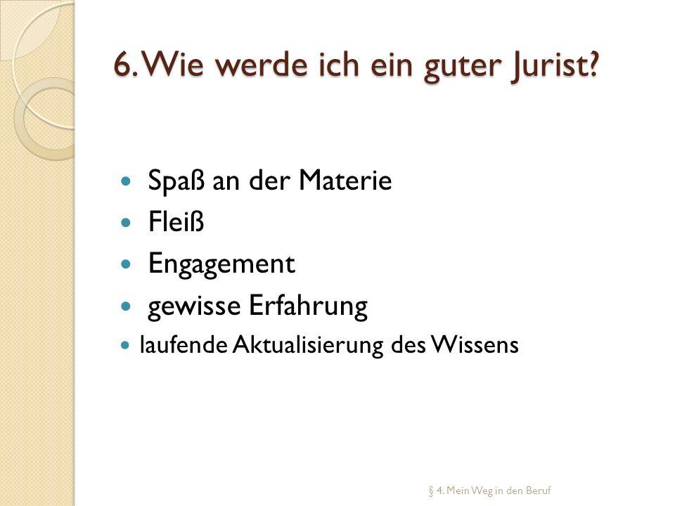6. Wie werde ich ein guter Jurist