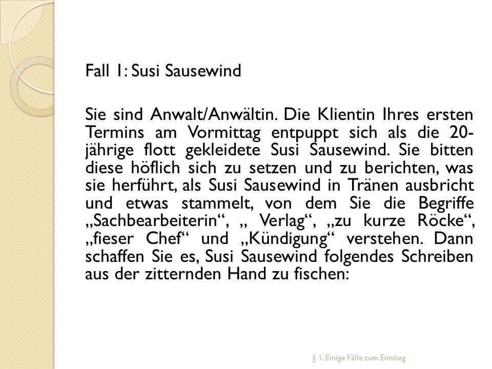 Fall 1: Susi Sausewind Sie sind Anwalt/Anwältin