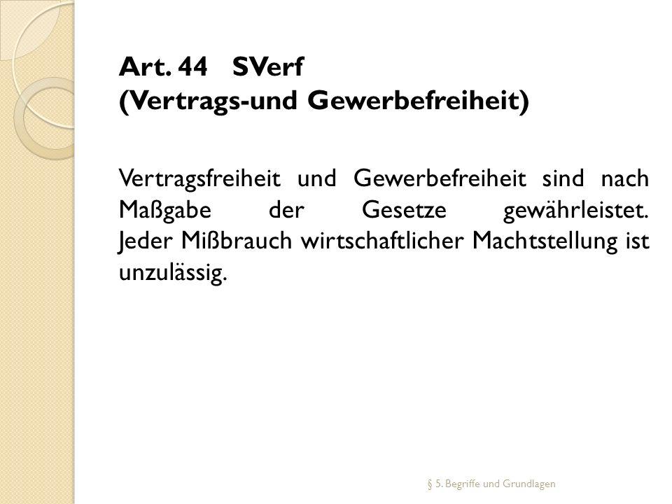 Art. 44 SVerf (Vertrags-und Gewerbefreiheit)