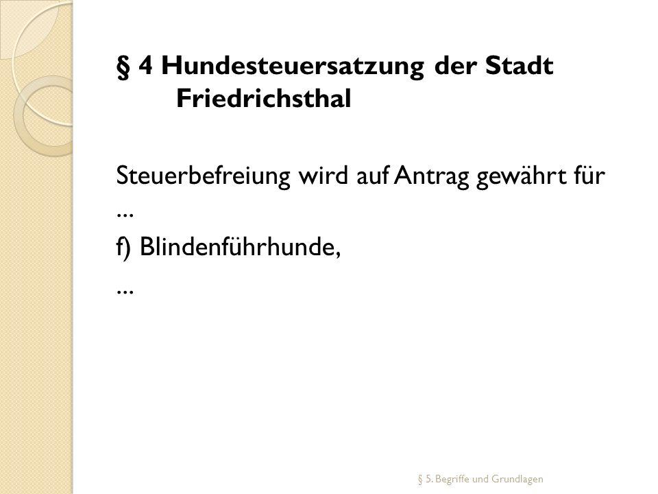 § 4 Hundesteuersatzung der Stadt Friedrichsthal