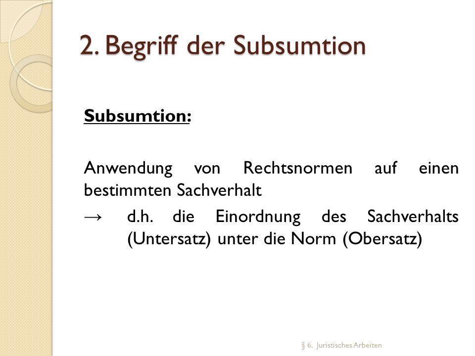 2. Begriff der Subsumtion