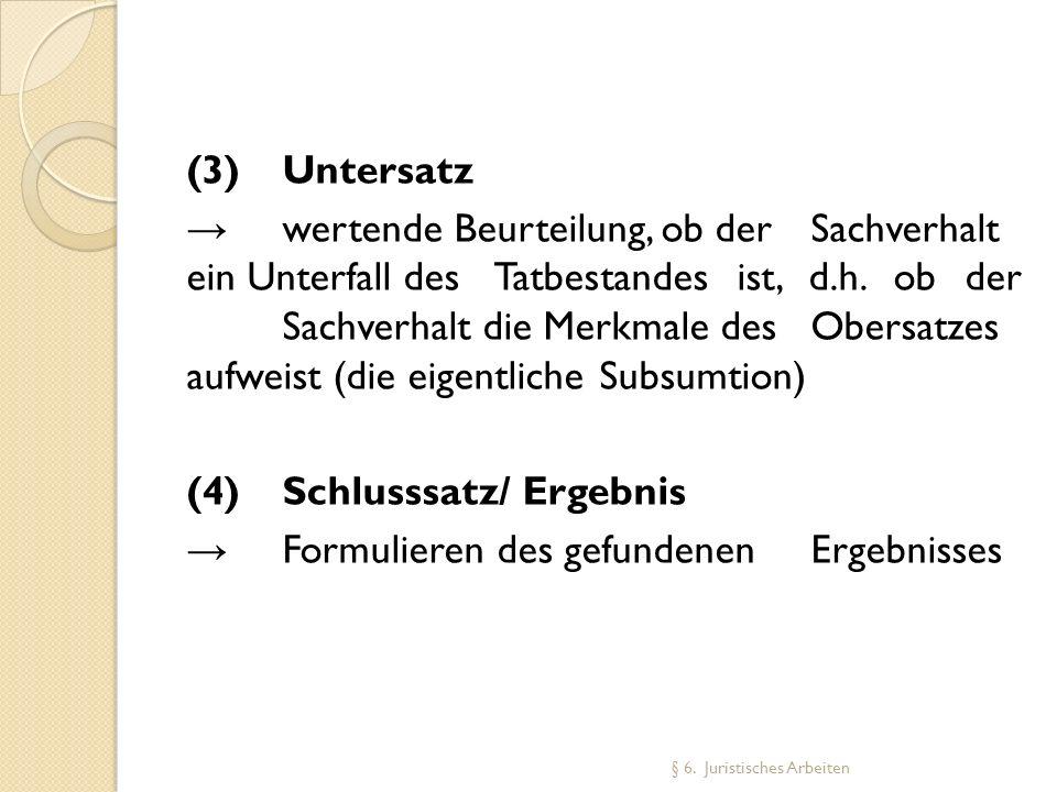 (4) Schlusssatz/ Ergebnis → Formulieren des gefundenen Ergebnisses