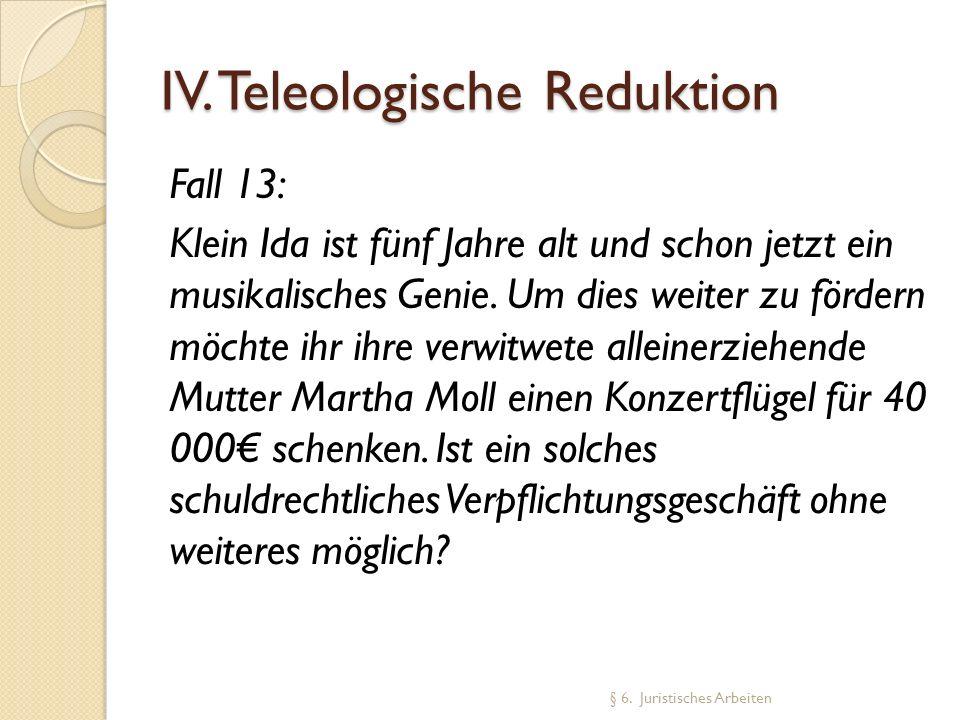 IV. Teleologische Reduktion