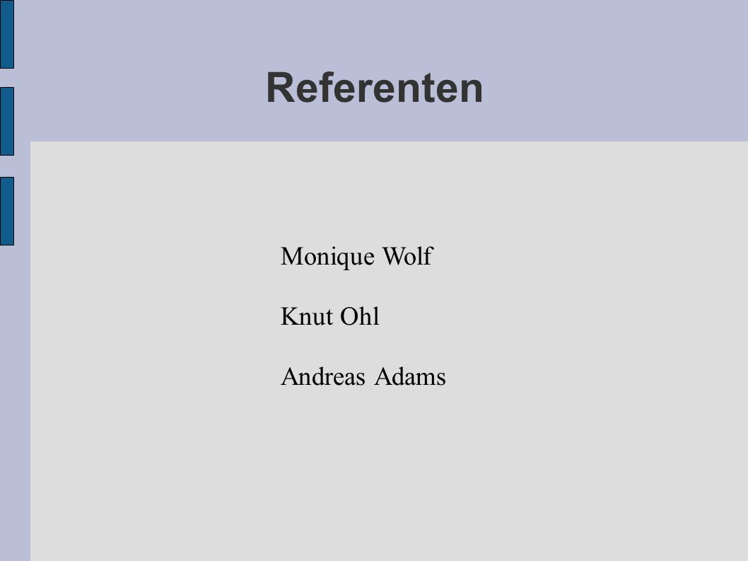 Referenten Monique Wolf Knut Ohl Andreas Adams