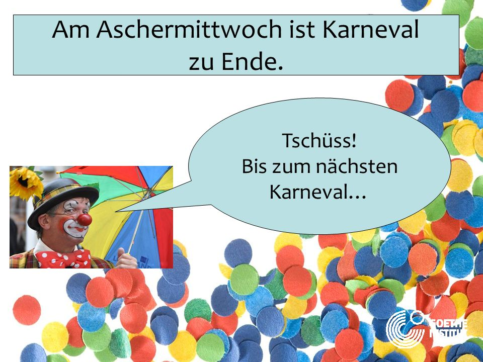 Am Aschermittwoch ist Karneval zu Ende.