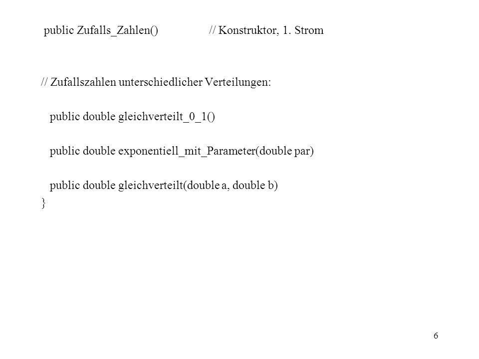 public Zufalls_Zahlen() // Konstruktor, 1. Strom